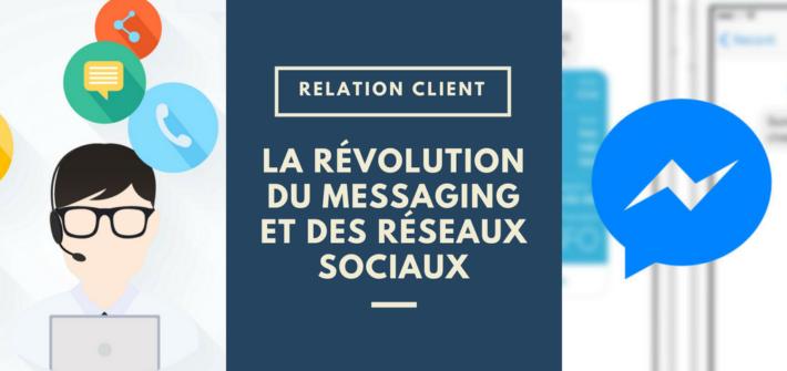 La révolution du messaging et des réseaux sociaux dans la relation client